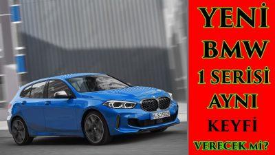 Aynı Keyfi Verecek mi? | Yeni 2019 BMW 1 Serisi